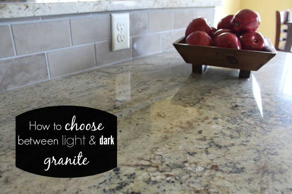 how to choose between light and dark granite